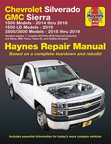 Chevrolet Silverado and GMC Sierra  1500 Models 2014 thru 2018; 1500 LD Models 2019; 2500/3500 Models 2015 thru 2019 Haynes Repair Manual: Based on a ... information for today's more complex vehicles