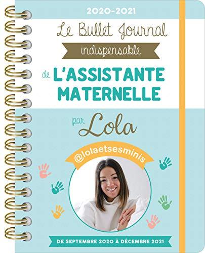 Le Bullet Journal indispensable de l'Assistante maternelle par Lola et ses minis 2020-2021