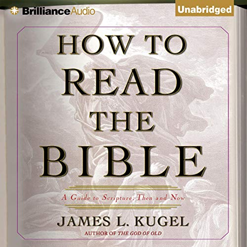How to Read the Bible     A Guide to Scripture, Then and Now              Auteur(s):                                                                                                                                 James L. Kugel                               Narrateur(s):                                                                                                                                 Mel Foster                      Durée: 36 h et 25 min     Pas de évaluations     Au global 0,0