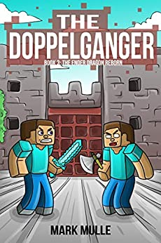 The Doppelganger: Book Three – The Ender Dragon Reborn (An Unofficial Minecraft Book for Kids Ages 9 - 12 (Preteen) by [Mark Mulle]