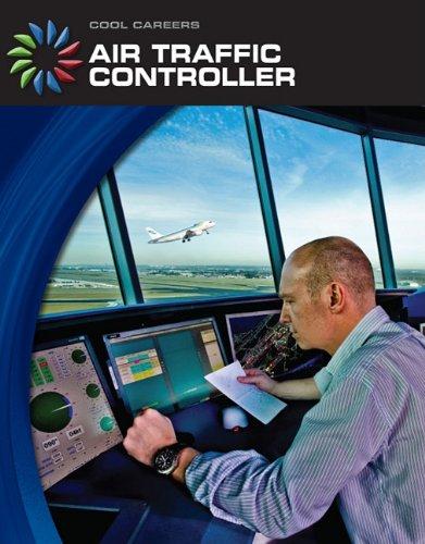 Air Traffic Controller (Cool Careers)