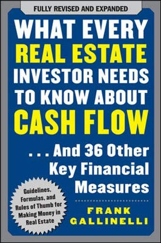 Real Estate Investing Books! - What Every Real Estate Investor Needs to Know About Cash Flow... And 36 Other Key Financial Measures