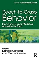 Reach-to-Grasp Behavior (Frontiers of Developmental Science)