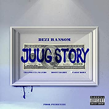 Juug Story (feat. FirstBorn, Trapoutta Mando & Boont Daddy)