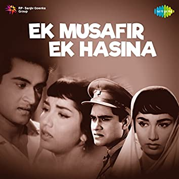 Ek Musafir Ek Hasina (Original Motion Picture Soundtrack)
