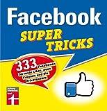 Facebook Supertricks: 333 Funktionen für mehr Likes, neue Freunde und die Privatsphäre I Von Stiftung Warentest