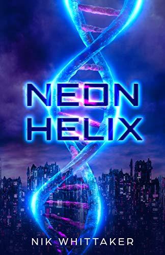 Neon Helix by Nik Whittaker ebook deal