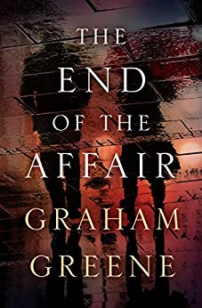 The End of the Affair by [Graham Greene]