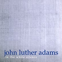 john luther adams in the white silence