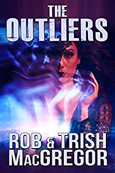 The Outliers by [Rob MacGregor, Trish MacGregor]