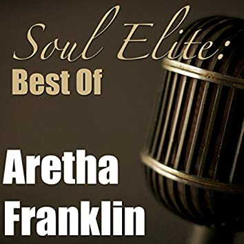Soul Elite: Best Of Aretha Franklin