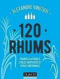 120 Rhums - Grands classiques, étoiles montantes et perles méconnues (Hors Collection) - Format Kindle - 9,99 €