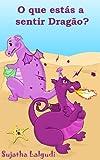Livros para crianças: O que estás a sentir Dragão: Livro de criança, livros infantis,(Livros para crianças de 3-7 anos) Livro infantil ilustrado,Childrens ... Um livros ilustrado para crianças 3)
