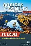 60 Hikes Within 60 Miles: St. Louis: Including Sullivan, Potosi, and Farmington (English Edition)