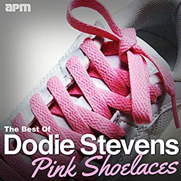 Pink Shoelaces - The Best Of Dodie Stevens