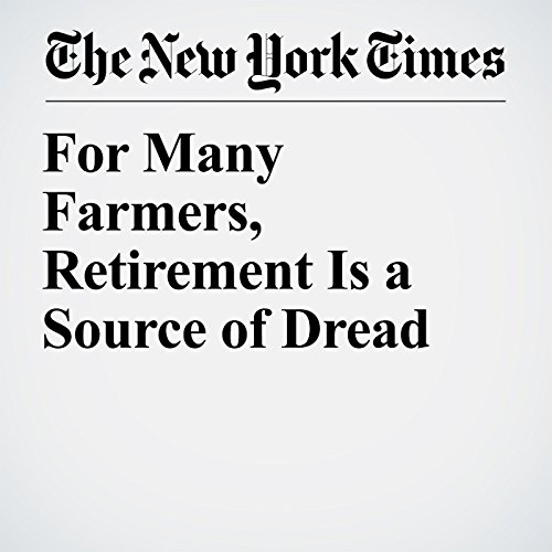 For Many Farmers, Retirement Is a Source of Dread audiobook cover art