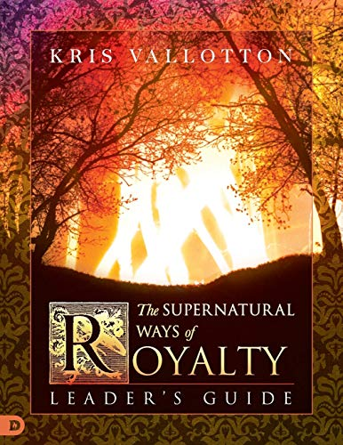 Compare Textbook Prices for The Supernatural Ways of Royalty Leader's Guide: Discovering Your Rights and Privileges of Being a Son or Daughter of God Leaders Guide Edition ISBN 9780768415810 by Johnson, Bill,Vallotton, Kris