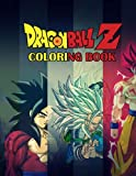 Dragon Ball Z Coloring Book: A Lot Of Cool Coloring Pages For Kids And Adults, Great Gift for Dragon Ball Lovers
