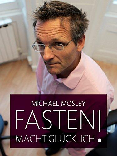 Michael Mosley - Fasten macht glücklich!