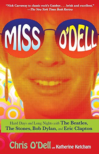 Price comparison product image Miss O'Dell: Hard Days and Long Nights with The Beatles,  The Stones,  Bob Dylan and Eric Clapton