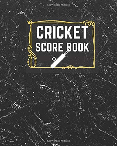 "Cricket Score Book: Game Record Book Journal, Score Keeper, Fouls, Scoring Sheet, Outdoor Games recorder Notebook Gifts for Friends, Family, Cricket ... 10"", 120 pages. (Cricket Logbook, Band 16)"