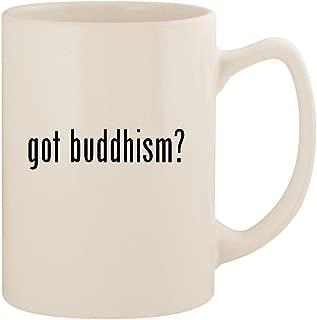 got buddhism? - White 14oz Ceramic Statesman Coffee Mug Cup