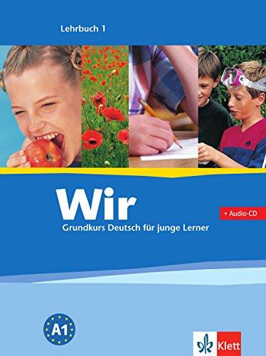 Wir 1: Grundkurs Deutsch für junge Lerner. Lehrbuch mit Audio-CD (Wir / Grundkurs Deutsch für junge Lerner)