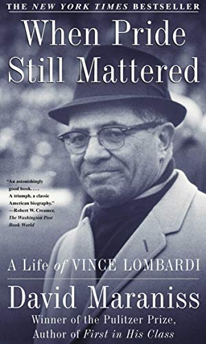 When Pride Still Mattered: A Life Of Vince Lombardi (English Edition)