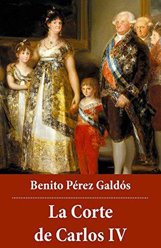 La Corte de Carlos IV eBook: Galdós,Benito Pérez: Amazon.es: Tienda Kindle