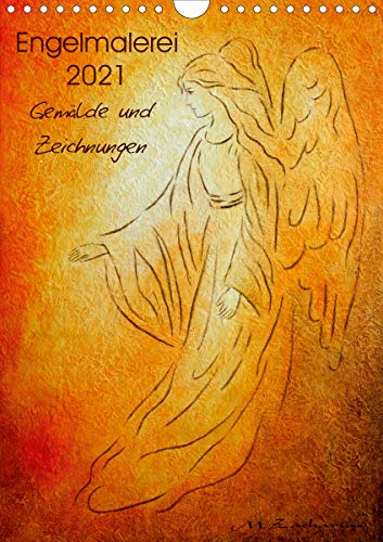 Engelmalerei 2021 Gemälde und Zeichnungen (Wandkalender 2021 DIN A4 hoch)