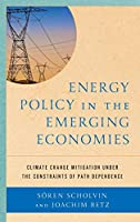 Energy Policy in the Emerging Economies: Climate Change Mitigation Under the Constraints of Path Dependence