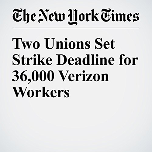 Two Unions Set Strike Deadline for 36,000 Verizon Workers audiobook cover art