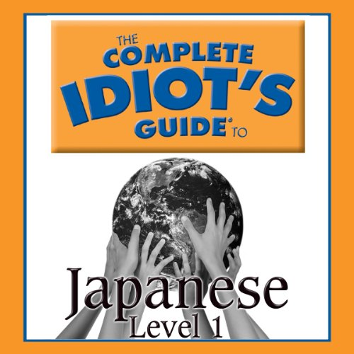 The Complete Idiot's Guide to Japanese, Level 1 audiobook cover art