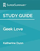 Study Guide: Geek Love by Katherine Dunn (SuperSummary)