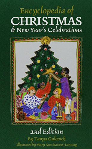 Download Encyclopedia of Christmas & New Year's Celebrations: Over 240 Alphabetically Arranged Entries Covering Christmas, New Year'S, and Related Days of Observance (Cultural Studies) 0780806255