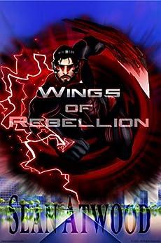 Wings of Rebellion: (dark) (TrueEarth Book 1) by [Sean Atwood]