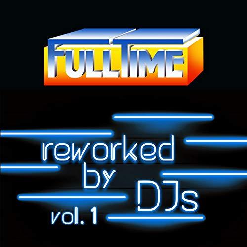 FULLTIME, Vol. 1 (Reworked by DJs)