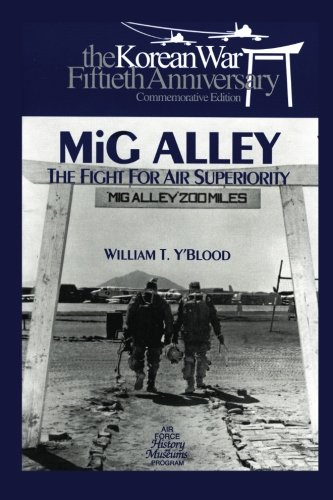 MIG ALLEY: The Fight for Air Superiority: The U.S. Air Force in Korea