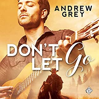 Don't Let Go                   By:                                                                                                                                 Andrew Grey                               Narrated by:                                                                                                                                 Jeff Gelder                      Length: 6 hrs and 18 mins     5 ratings     Overall 5.0