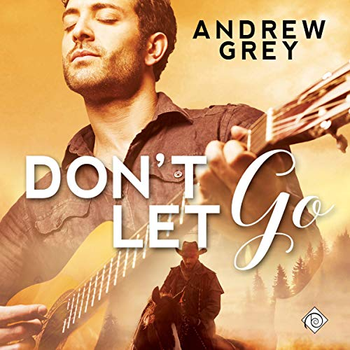 Don't Let Go Audiobook By Andrew Grey cover art