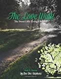 The Love Walk: The Sweet Life: Living Life Well (Summer)