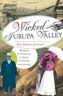 Wicked Jurupa Valley: Murder & Misdeeds in Rural Southern California