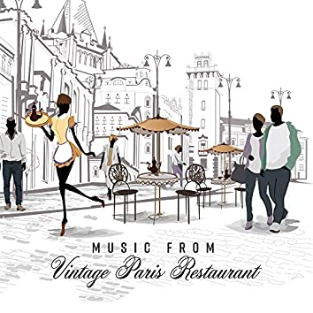 Music from Vintage Paris Restaurant: 15 Instrumental Smooth Jazz Songs Perfect Background for Restaurant & Cafe