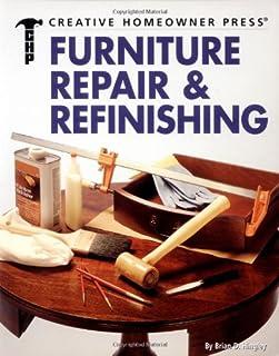 Furniture Repair & Refinishing (Creative Homeowner Ultimate Guide To. . .)