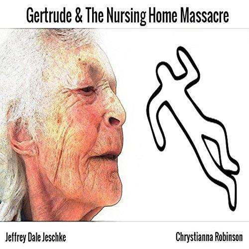 Gertrude & the Nursing Home Massacre audiobook cover art