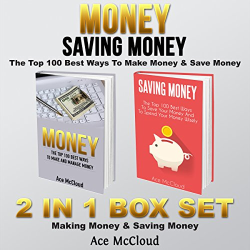 Money: Saving Money: The Top 100 Best Ways to Make Money & Save Money cover art