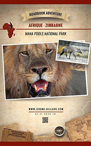 Parc National de Mana Pools Zimbabwe Afrique: Mini Roadbook Adventure (Edition Française) (French Edition)