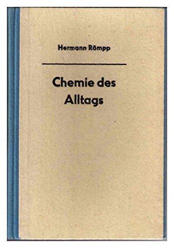 Hermann Römpp - Chemie des Alltags. Praktische Chemie für Jedermann.