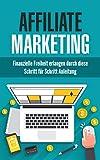 Affiliate Marketing: Finanzielle Freiheit erlangen durch diese Schritt für Schritt Anleitung
