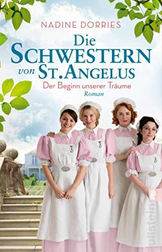 Die Schwestern von St. Angelus - Der Beginn unserer Träume: Roman (Lo